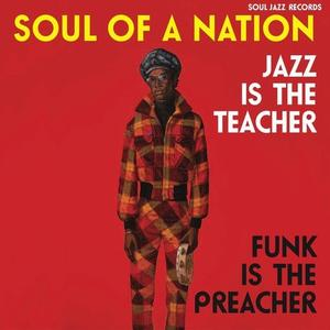 VA - Soul Jazz Records Presents SOUL of a NATION: Jazz is the Teacher, Funk Afro-Centric Jazz, Street Funk 1969-75 (2018)