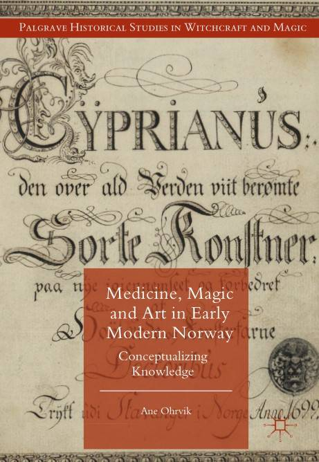 Medicine, Magic and Art in Early Modern Norway: Conceptualizing Knowledge (Repost)