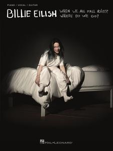Billie Eilish: When We All Fall Asleep, Where Do We Go? Songbook