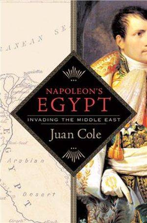 Napoleon's Egypt: Invading the Middle East (Repost)