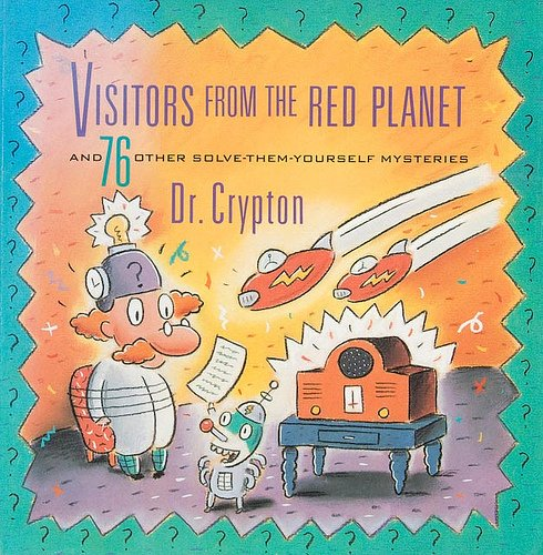 Visitors from the Red Planet and 76 Other Solve-Them-Yourself Mysteries