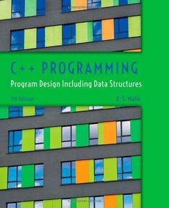 C++ Programming: Program Design Including Data Structures (7th Revised edition) (Repost)
