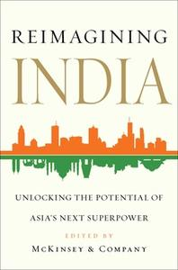 «Reimagining India: Unlocking the Potential of Asia's Next Superpower» by Various Authors