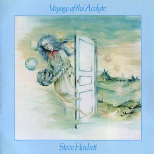 Steve Hackett - Voyage Of The Acolyt (1975) [2005, Remastered] Repost