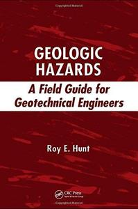 Geologic Hazards: A Field Guide for Geotechnical Engineers (Repost)