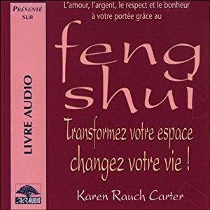 """Karen Rauch Carter, """"Feng Shui - Transformez votre espace, changez votre vie !"""""""