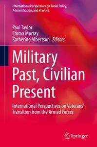 Military Past, Civilian Present: International Perspectives on Veterans' Transition from the Armed Forces