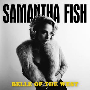 Samantha Fish - Belle of the West (2017)