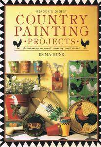 Reader's Digest Country Painting Projects: Decorating on Wood, Pottery, and Metal