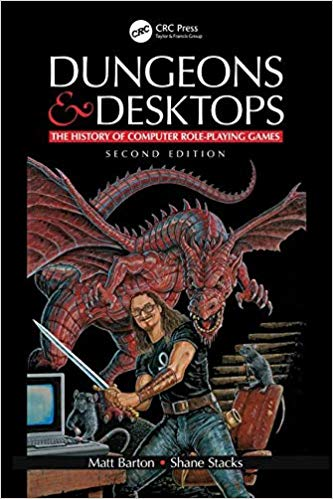 Dungeons and Desktops: The History of Computer Role-Playing Games, Second Edition