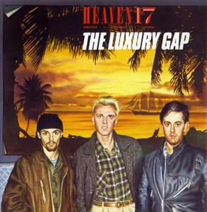 Heaven 17 - The Luxury Gap (1983) [Non-Remastered] Re-Up