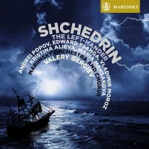 Valery Gergiev, Mariinsky Orchestra & Chorus - Shchedrin: The Left-Hander (2015) [Official Digital Download 24/96]