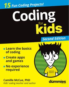 Coding For Kids For Dummies (For Kids For Dummies), 2nd Edition