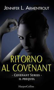 Jennifer L. Armentrout - Covenant prequel. Ritorno al Covenant