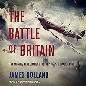 The Battle of Britain: Five Months That Changed History; May-October 1940 [Audiobook]