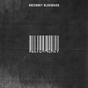 Greensky Bluegrass - All For Money (2019)