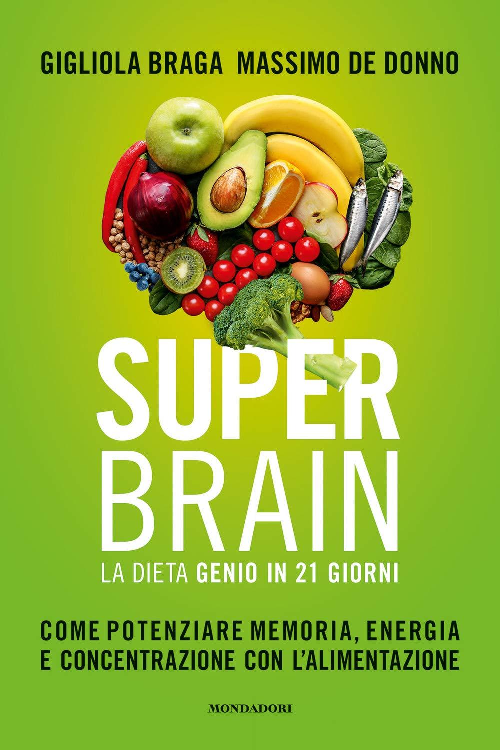 Gigliola Braga, Massimo De Donno - Super Brain con la dieta Genio in 21 giorni (2020)