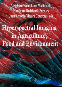 """""""Hyperspectral Imaging in Agriculture, Food and Environment""""  ed. by Alejandro Isabel Luna Maldonado, et al."""
