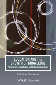 Education and the Growth of Knowledge: Perspectives from Social and Virtue Epistemology (repost)
