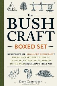 «The Bushcraft Boxed Set: Bushcraft 101» by Dave Canterbury,Jason A. Hunt
