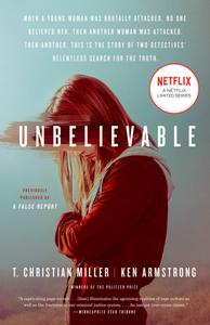 Unbelievable (Movie Tie-In): The Story of Two Detectives' Relentless Search for the Truth, Media tie-in Edition