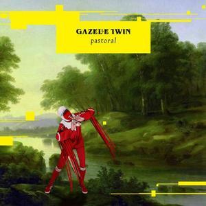 Gazelle Twin - Pastoral (2018)