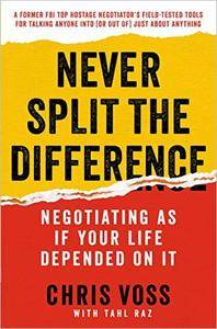 Never Split the Difference: Negotiating As If Your Life Depended On It [Repost]