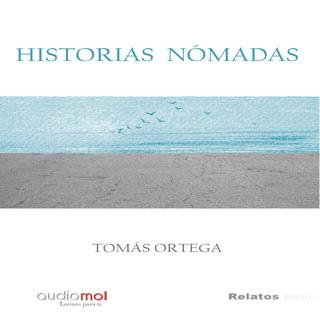 «Historias nómadas» by Tomás Ortega