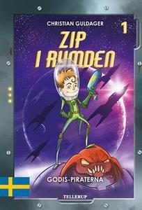 «Zip i rymden #1: Godis-piraterna» by Christian Guldager