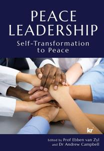 Peace Leadership: Self-Transformation to Peace