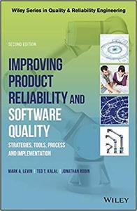 Improving Product Reliability and Software Quality: Strategies, Tools, Process and Implementation, 2nd edition