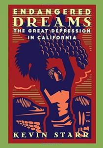 Endangered dreams : the Great Depression in California
