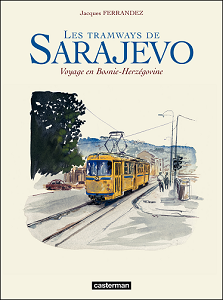 Carnets de Voyage - Les Tramways de Sarajevo - Voyage en Bosnie-Herzegovine