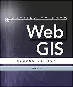 Getting to Know Web GIS: Second Edition