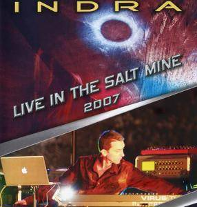 Indra - Live in the Salt Mine 2007 (2010)