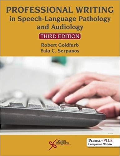 Professional Writing in Speech-Language Pathology and Audiology, Third Edition