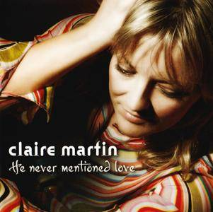 Claire Martin - He Never Mentioned Love (2007) PS3 ISO + Hi-Res FLAC