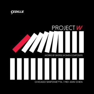 Chicago Sinfonietta - Project W: Works by Diverse Women Composers (2019)