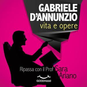 «Gabriele d'Annunzio» by Sara Ariano