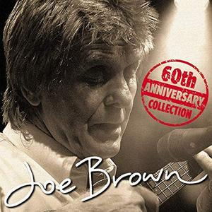 Joe Brown - 60th Anniversary Collection (2019)