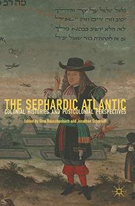 The Sephardic Atlantic: Colonial Histories and Postcolonial Perspectives