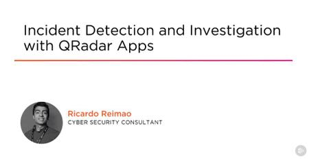 Incident Detection and Investigation with QRadar Apps