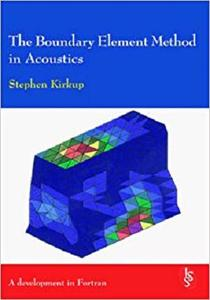The Boundary Element Method in Acoustics: A Development in Fortran (Integral Equation Methods in Engineering)