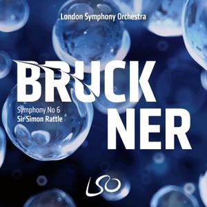London Symphony Orchestra & Sir Simon Rattle - Bruckner: Symphony No. 6 (2019) [Official Digital Download 24/96]