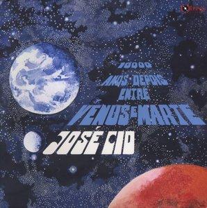 José Cid - 10.000 Anos Depois Entre Vénus E Marte (1978) PE 180g Pressing - LP/FLAC In 24bit/96kHz