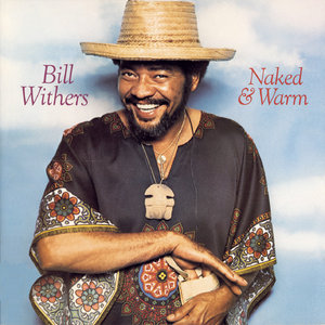 Bill Withers - Naked & Warm (1976/2009/2015) [Official Digital Download 24-bit/96kHz]