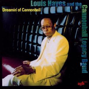 Louis Hayes And The Cannonball Legacy Band - Dreamin' Of Cannonball (2002)