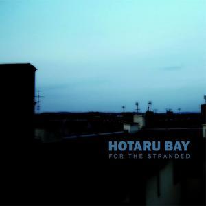 Hotaru Bay - For The Stranded (2010) {Raumklang Music}
