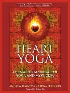 Heart Yoga: The Sacred Marriage of Yoga and Mysticism (Repost)