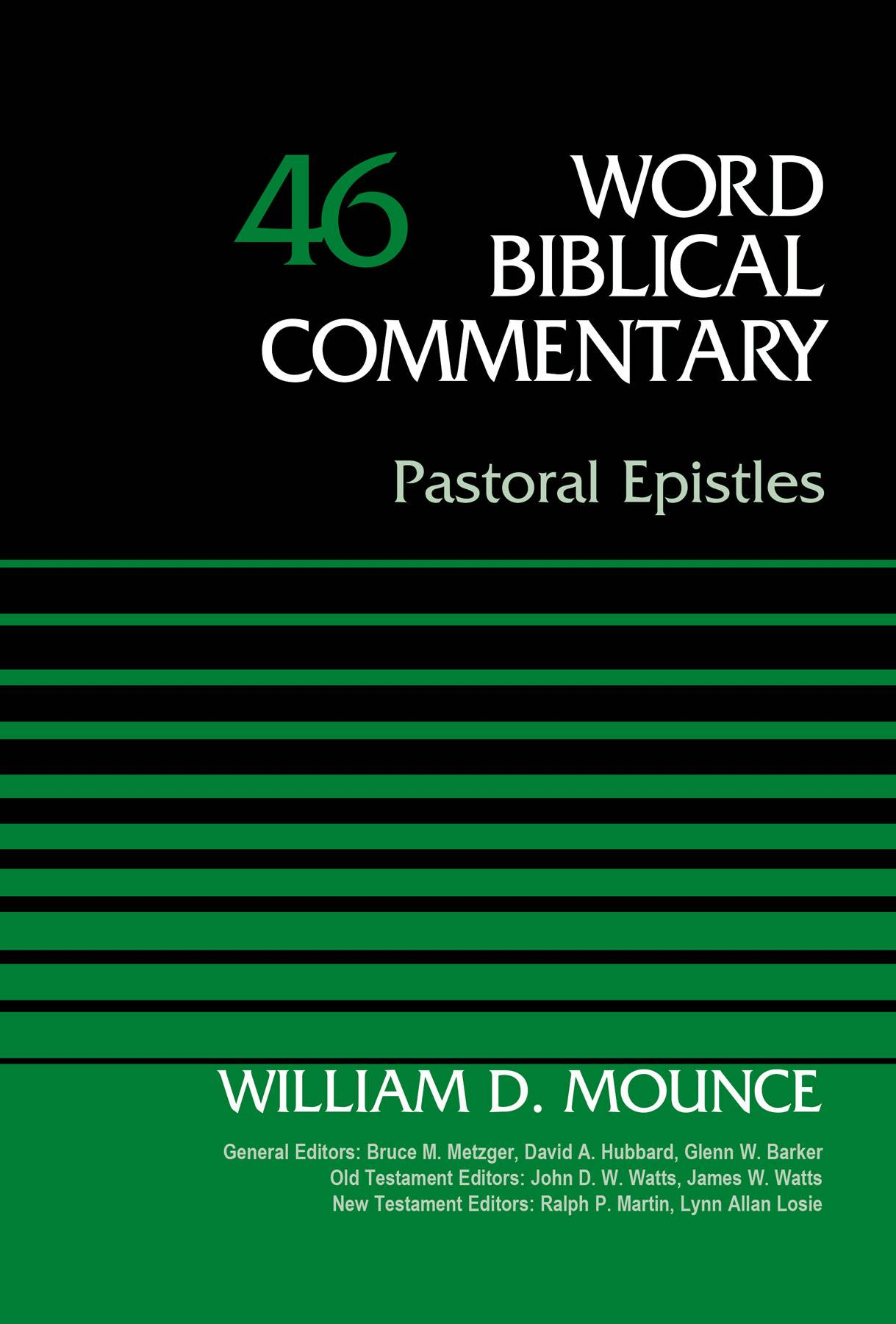 Pastoral Epistles, Volume 46 (Word Biblical Commentary)